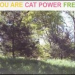 Cat Power &#8211; You Are Free