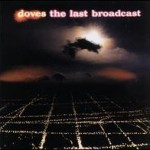 Doves – The Last Broadcast