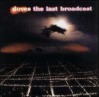 Photo of Doves – The Last Broadcast