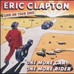 Eric Clapton &#8211; One more car, one more rider
