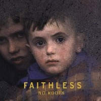 Faithless – No Roots