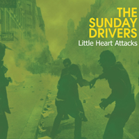 The Sunday Drivers – Little heart attacks
