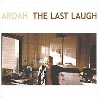 Aroah – The last laugh