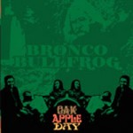 Bronco Bullfrog  Oak apple day