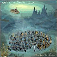 Photo of American Music Club – Love songs for patriots