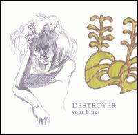 Photo of Destroyer – Your blues