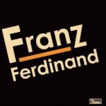 Franz Ferdinand &#8211; Franz Ferdinand