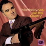 Morrissey &#8211; You are the quarry