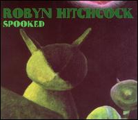 Photo of Robyn Hitchcock – Spooked