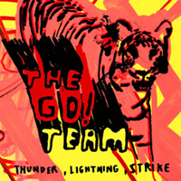 The Go! Team – Thunder, lightning, strike