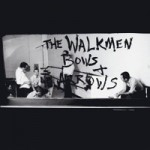 The Walkmen – Bows + Arrows