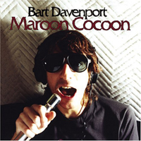 Bart Davenport – Maroon Coccon