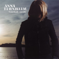 Anna Ternheim – Somebody outside
