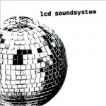 LCD Soundsystem &#8211; LCD Soundsystem