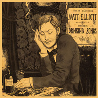 Photo of Matt Elliott – Drinking songs