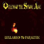 Queens Of The Stone Age &#8211; Lullabies to paralyze