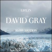 David Gray – Life in slow motion