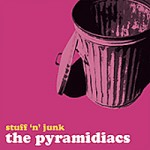 The Pyramidiacs – Stuff ‘n’ junk