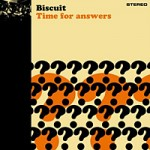 Biscuit – Time For Answers
