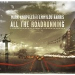 Mark Knopfler &amp; Emmylou Harris &#8211; All the roadrunning