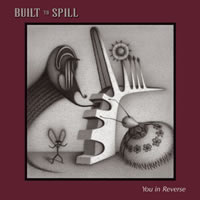 Built To Spill – You In Reverse