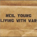 Neil Young &#8211; Living with war