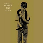 Primal Scream &#8211; Riot city blues
