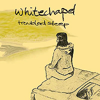 Whitechapel &#8211; Troubled sleep