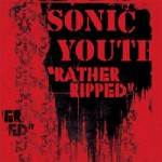 Sonic Youth &#8211; Rather ripped