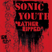 Sonic Youth – Rather ripped