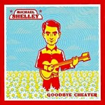 Michael Shelley – Goodbye cheater