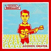 Michael Shelley – Goodbye cheater