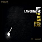 Ray LaMontagne &#8211; Till the sun turns black