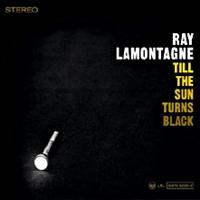 Ray LaMontagne – Till the sun turns black