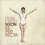 Francisco Nixon &#8211; Es perfecta