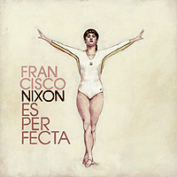 Francisco Nixon – Es perfecta