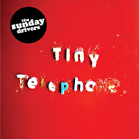 The Sunday Drivers – Tiny telephone