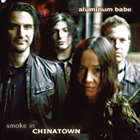 Aluminum Babe – Smoke in Chinatown