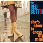 The Red Button – She's about to cross my mind