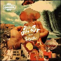 Oasis – Dig Out Your Soul