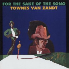 Discos clásicos: Townes Van Zandt – For The Sake Of The Song / Our Mother The Mountain