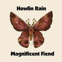 Photo of Howlin Rain – Magnificent Fiend