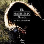 Nacho Vegas &#8211; El Manifiesto Desastre