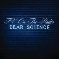 TV On The Radio – Dear Science