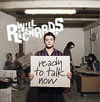 Will Richards – Ready To Talk Now