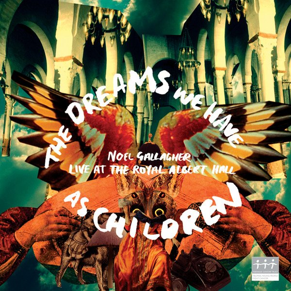 Noel Gallagher – The Dreams We Have As Children