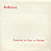 Archivist – Learning to live on poison
