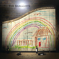 The Barlights – If it wasn't for the light, the dark would have killed us