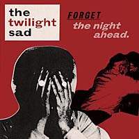 Photo of The Twilight Sad – Forget the night ahead