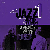 Eau Claire Memorial Jazz feat. Bon Iver- A decade with Duke